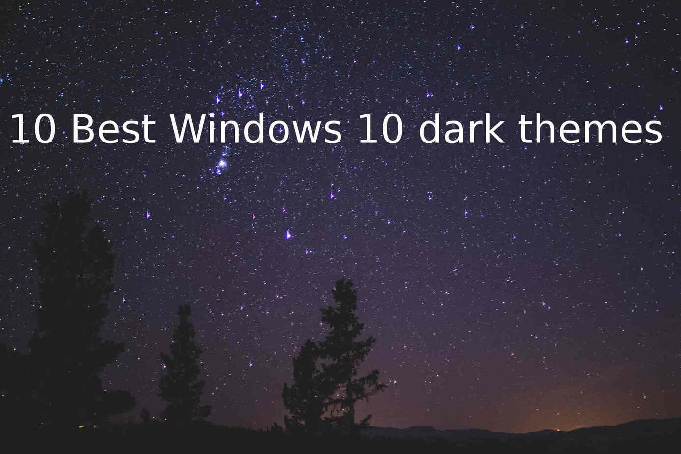 10 Best Windows 10 Dark Themes(2018 Best Edition Dark Themes)